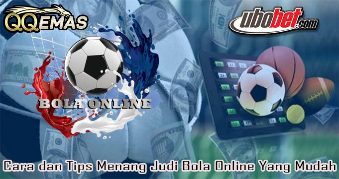 Cara dan Tips Menang Judi Bola Online Yang Mudah