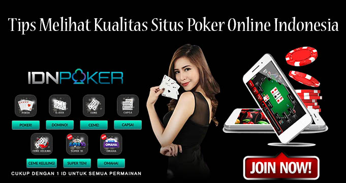 Tips Melihat Kualitas Situs Poker Online Indonesia